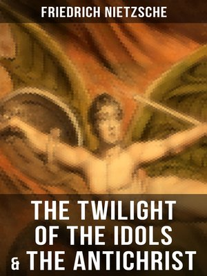 cover image of THE TWILIGHT OF THE IDOLS & THE ANTICHRIST