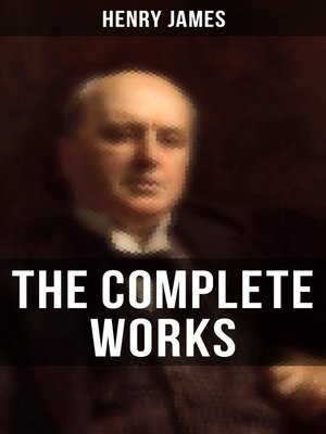 cover image of The Complete Works of Henry James