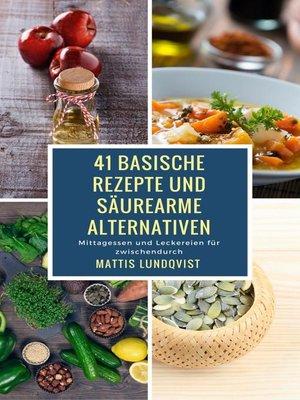 cover image of 41 basische Rezepte und säurearme Alternativen