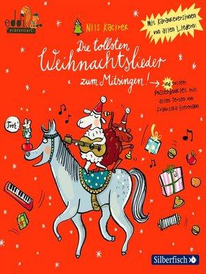 cover image of Die tollsten Weihnachtslieder zum Mitsingen