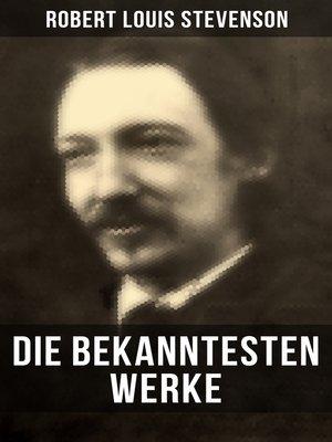 cover image of Die bekanntesten Werke von Robert Louis Stevenson