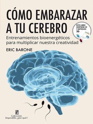 cover image of Cómo embarazar a tu cerebro