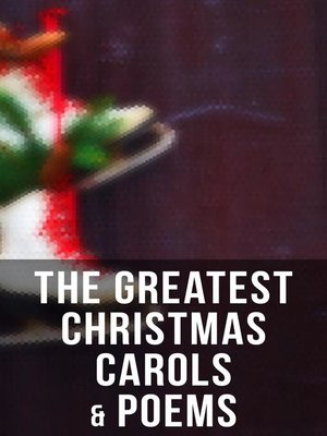 cover image of The Greatest Christmas Carols & Poems