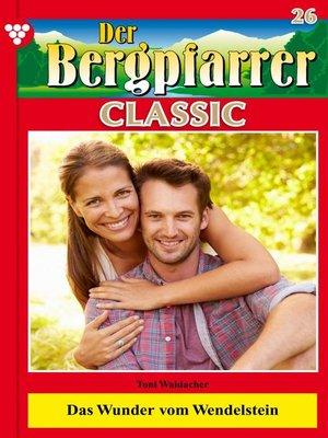cover image of Der Bergpfarrer Classic 26 – Heimatroman