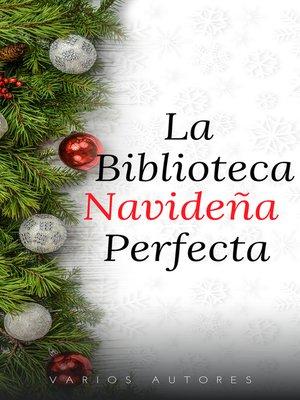 cover image of La Biblioteca Navideña Perfecta