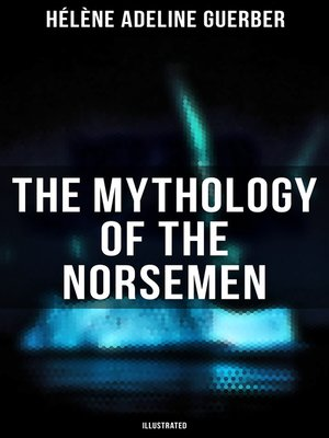 cover image of The Mythology of the Norsemen (Illustrated)