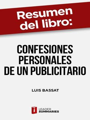 """cover image of Resumen del libro """"Confesiones personales de un publicitario"""" de Luis Bassat"""