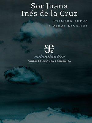 cover image of Primero sueño y otros escritos