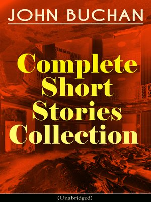 cover image of John Buchan--Complete Short Stories Collection