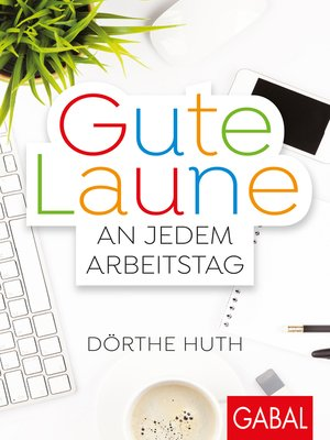 cover image of Gute Laune an jedem Arbeitstag