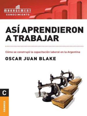 cover image of Así aprendieron a trabajar