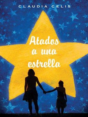 cover image of Atados a una estrella