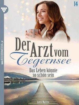 cover image of Der Arzt vom Tegernsee 14 – Arztroman