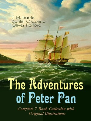 cover image of The Adventures of Peter Pan – Complete 7 Book Collection with Original Illustrations