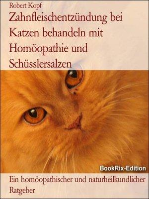 cover image of Zahnfleischentzündung bei Katzen behandeln mit Homöopathie und Schüsslersalzen
