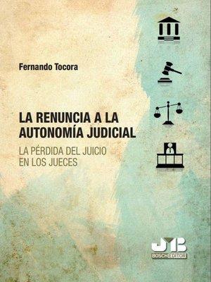 cover image of La renuncia a la autonomía judicial
