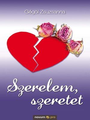 cover image of Szerelem, szeretet