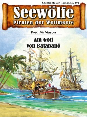 cover image of Seewölfe--Piraten der Weltmeere 477