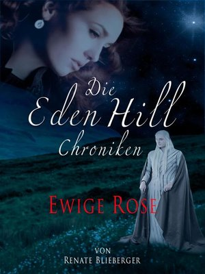 cover image of Die Eden Hill Chroniken--Ewige Rose