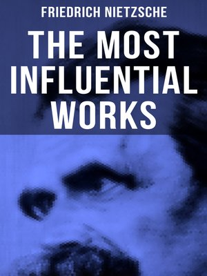 cover image of The Most Influential Works of Friedrich Nietzsche