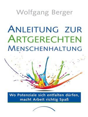 cover image of Anleitung zur Artgerechten Menschenhaltung im Unternehmen