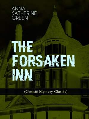 cover image of The Forsaken Inn (Gothic Mystery Classic)
