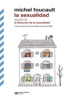cover image of La sexualidad--seguido de El discurso de la sexualidad