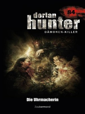 cover image of Dorian Hunter 84 – Die Uhrmacherin