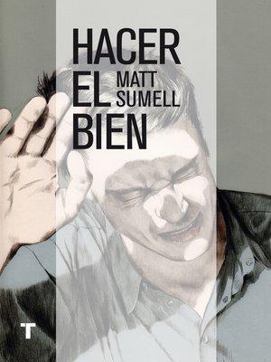 cover image of Hacer el bien