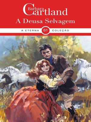 cover image of 61. a Deusa Selvagem