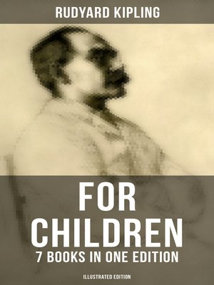 cover image of Rudyard Kipling For Children--7 Books in One Edition (Illustrated Edition)