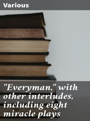 """cover image of """"Everyman,"""" with other interludes, including eight miracle plays"""