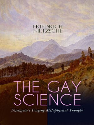cover image of THE GAY SCIENCE – Nietzsche's Forging Metaphysical Thought