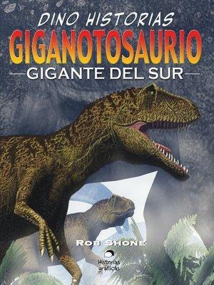 cover image of Giganotosaurio. El gigante del sur