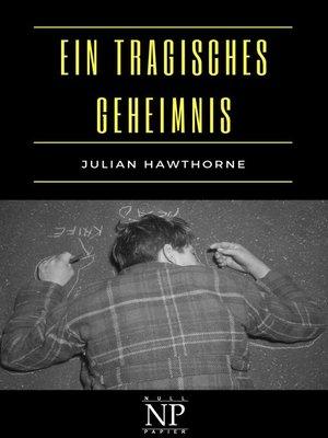 cover image of Ein tragisches Geheimnis