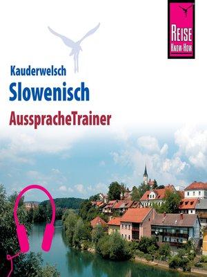 cover image of Reise Know-How Kauderwelsch AusspracheTrainer Slowenisch