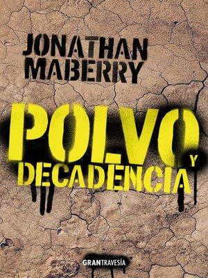 cover image of Polvo y decadencia