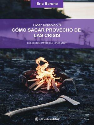 cover image of Cómo sacar provecho de las crisis
