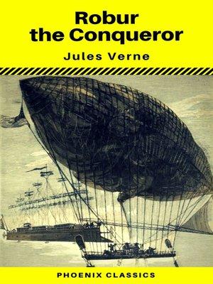 cover image of Robur the Conqueror (Phoenix Classics)