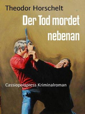 cover image of Der Tod mordet nebenan