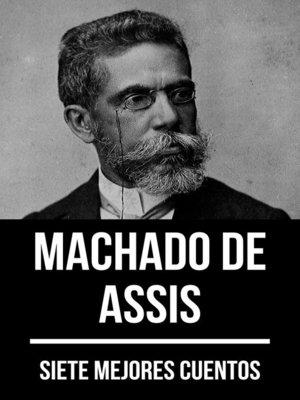 cover image of 7 mejores cuentos de Machado de Assis