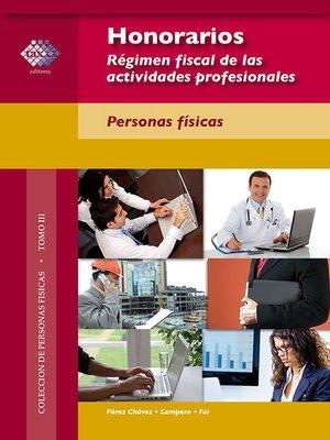 cover image of Honorarios. Régimen fiscal de las actividades profesionales. Personas físicas. 2017
