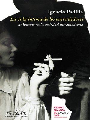 cover image of La vida íntima de los encendedores