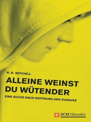 cover image of Alleine weinst du wütender