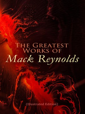 cover image of The Greatest Works of Mack Reynolds (Illustrated Edition)