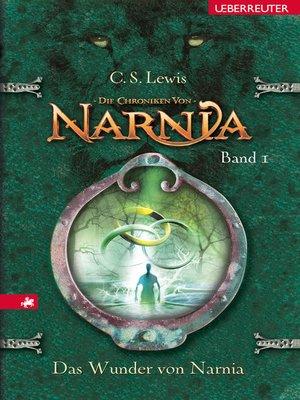 cover image of Die Chroniken von Narnia--Das Wunder von Narnia (Bd. 1)