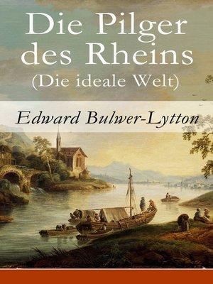 cover image of Die Pilger des Rheins (Die ideale Welt)