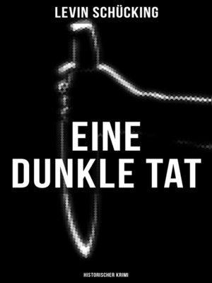 cover image of Eine dunkle Tat (Historischer Krimi)