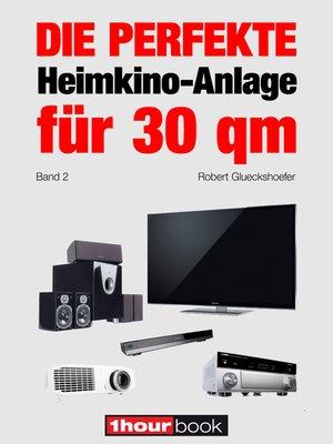 cover image of Die perfekte Heimkino-Anlage für 30 qm (Band 2)