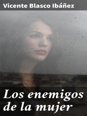 cover image of Los enemigos de la mujer